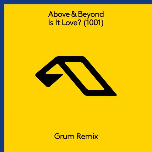 Above & Beyond - Is It Love? (1001) [Grum Remix]  Anjuna Music Store