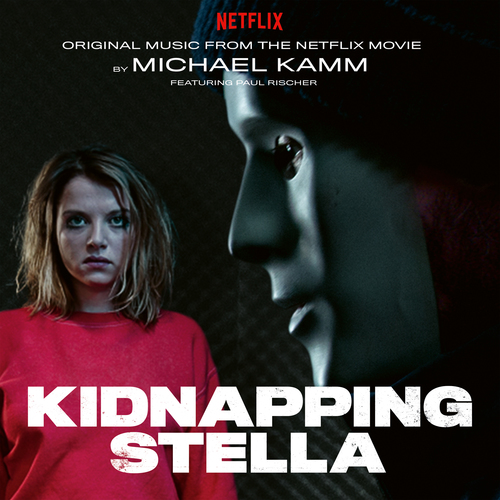 Michael Kamm - Kidnapping Stella (Original Music from the Netflix Movie)   Muting The Noise