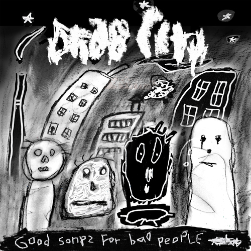 Drab City - Good Songs For Bad People. The [PIAS] Store.