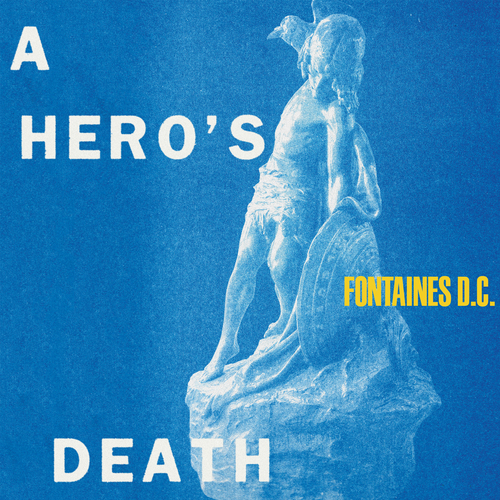 FONTAINES D.C. - A Hero's Death. Partisan Records Store.