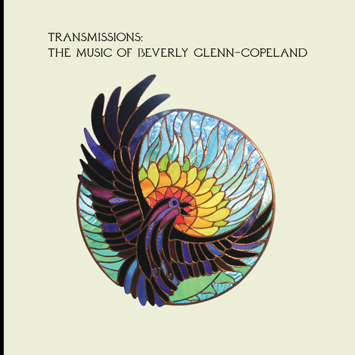Beverly Glenn-Copeland - Transmissions: The Music Of Beverly Glenn-Copeland.  Vinyl LP, CD. Beverly Glenn Copeland.