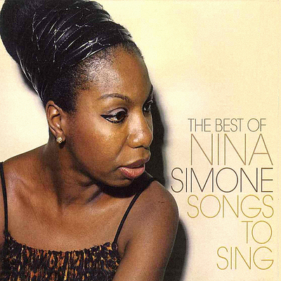 Nina Simone Songs To Sing The Best Of Nina Simone Bleep