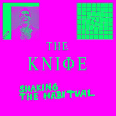The Knife Shaking The Habitual Vinyl Lp Cd Bleep