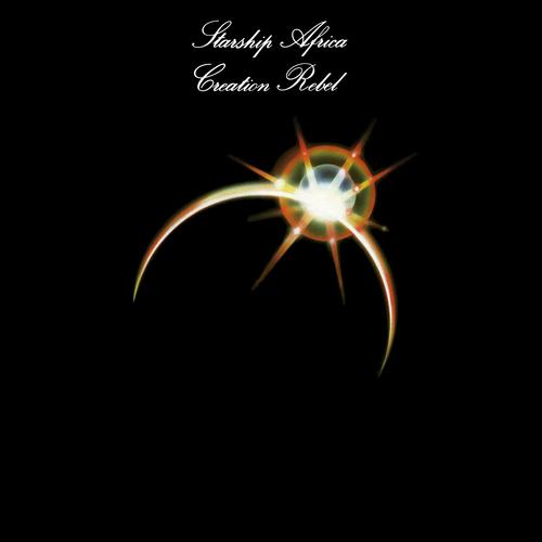 Creation Rebel - Starship Africa  Vinyl LP, CD  On-U Sound