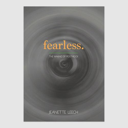Jeanette Leech - Fearless: The Making of Post-Rock  Bleep