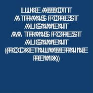 Trans Forest Alignment (Gavin Russom & Rocketnumbernine Remixes)