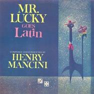 Henry Mancini - Mr  Lucky Goes Latin (Original Television Soundtrack