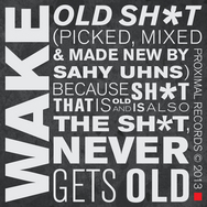 Old Sh*t (Picked, Mixed & Made New by Sahy Uhns) Because Sh*t That Is Old and Is Also the Sh*t, Never Gets Old