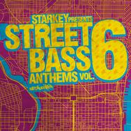 Starkey Presents Street Bass Anthems Vol. 6