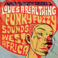 World Psychedelic Classics: Love's A Real Thing