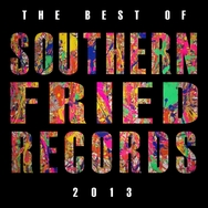 Best of Southern Fried Records 2013