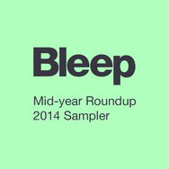 Bleep 2014 Mid-Year Sampler