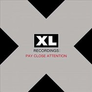 Pay Close Attention : XL Recordings