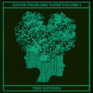 Devon Folklore Tapes Vol. I - Two Witches