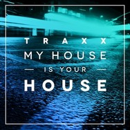TRAXX, Vol. 2 - My House Is Your House