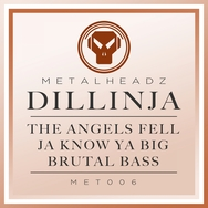 The Angels Fell / Ja Know Ya Big / Brutal Bass