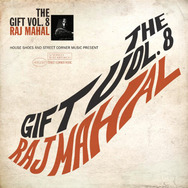 House Shoes Presents: The Gift: Volume Eight - Raj Mahal