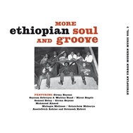 More Ethiopian Soul and Groove Ethiopian Urban Modern Music Vol. 3
