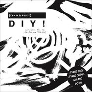 Cease & Desist DIY! (Cult Classics from the Post-Punk Era 1978-82)