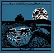 Devon Folklore Tapes Vol.III - Inland Water