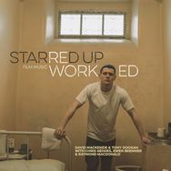 Starred Up Film Music Reworked