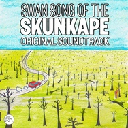Swan Song Of The Skunkape Original Soundtrack