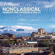 Nonclassical: Remixes And Originals Vol#1