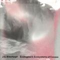 Ecologies II: Ecosystems Of Excess