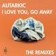 I Love You, Go Away - Remixes