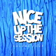 NICE UP! The Session, Vol. 4