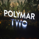 Polymar Two