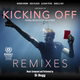 Kicking Off : Remixes (Original Sountrack)