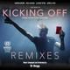 Kicking Off : Remixes (Original Sountrack)