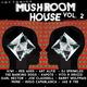 Mushroom House, Vol. 2