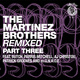 The Martinez Brothers Remixed Part 3
