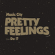 Pretty Feelings