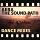 The Sound Path (Dance Mixes)