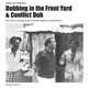 Dubbing in the Front Yard & Conflict Dub -