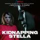 Kidnapping Stella (Original Music from the Netflix Movie)