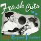 Fresh Cuts with Eugene Viscione
