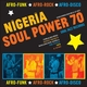 Nigeria Soul Power 70 - Afro-Funk, Afro-Rock, Afro-Disco
