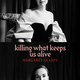 Killing What Keeps Us Alive