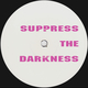 Suppress The Darkness EP