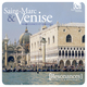 St Mark's & Venice: Sacred Music at the Heart of the Baroque Revolution