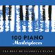 100 Piano Masterpieces : Chefs-d'œuvre du répertoire pour piano