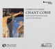 Ensemble Organum : Chant corse  Manuscrits franciscains (XVII-XVIIIe s.)