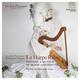 La Harpe Reine : Musique à la cour de Marie-Antoinette