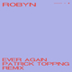 Ever Again (Patrick Topping Remix)