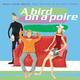 A bird on a poire (feat. Fred Jimenez & Jennifer Charles)