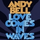Love Comes In Waves